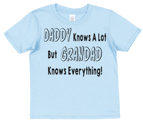 Daddy Knows A Lot But Grandad Knows Everything! Kids Cotton T-Shirt - Click My Clobber