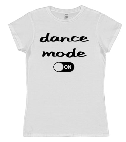 Dance Mode On Womens T-Shirt