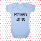 My Dog Is My BFF Bodysuit - Click My Clobber