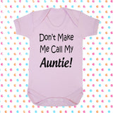 Don't Make Me Call My Auntie Bodysuit - Click My Clobber