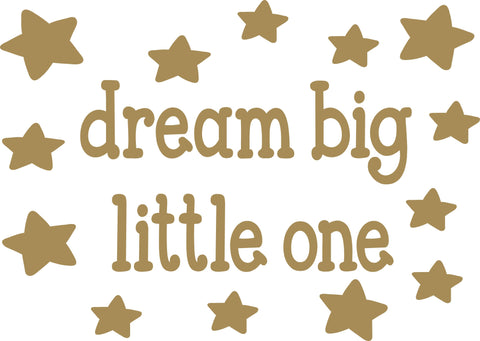 Dream Big Little One Wall Decal - Click My Clobber