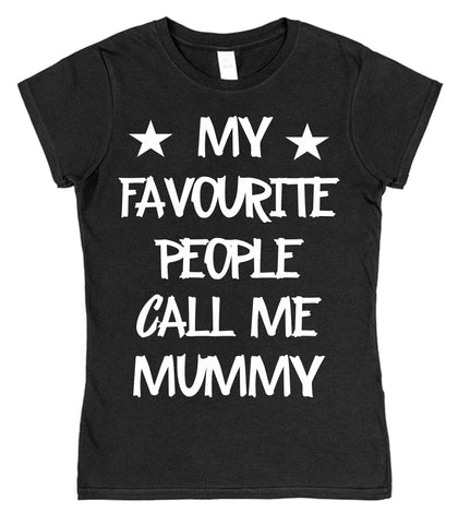 My Favourite People Call Me Mummy Womens T-Shirt - Click My Clobber