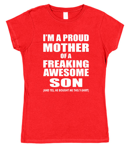 I'm A Proud Mother Of A Freaking Awesome Son Womens T-Shirt - Click My Clobber