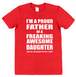 I'm A Proud father Of A Freaking Awesome Daughter T-Shirt For Dad - Click My Clobber