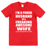 I'm A Proud Husband Of A Freaking Awesome Wife T-Shirt - Click My Clobber