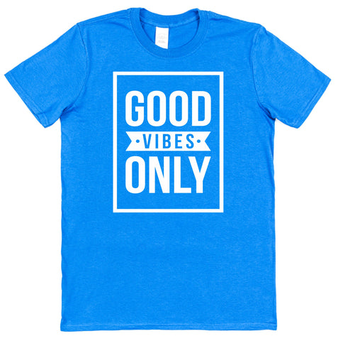 Good Vibes Only T-Shirt - Click My Clobber