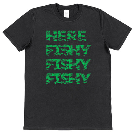 Here Fishy Fishy Fishy Fishing T-Shirt - Click My Clobber