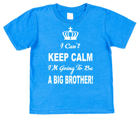 I Can't Keep Calm I'm Going To Be A Big Brother! Kids Cotton T-Shirt - Click My Clobber