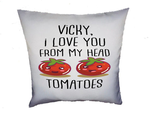 Personalised I Love You From My Head Tomatoes Cushion