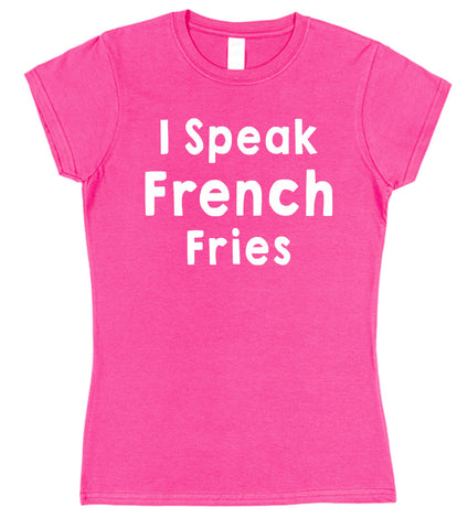 I Speak French Fries Womens T-Shirt - Click My Clobber
