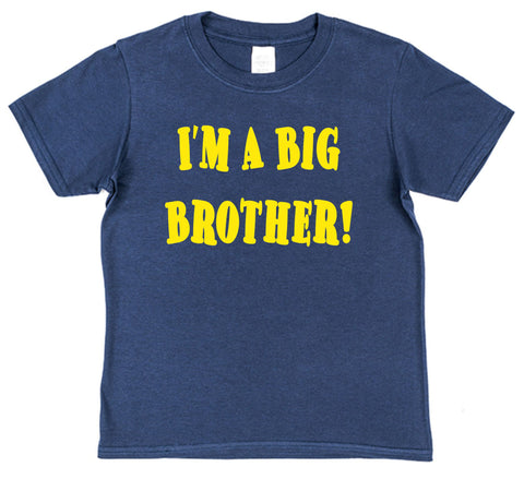 I'm A Big Brother! Kids Cotton T-Shirt - Click My Clobber