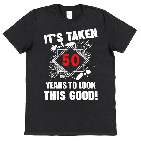It's Taken (21-75) Years To Look This Good Birthday T-Shirt - Click My Clobber