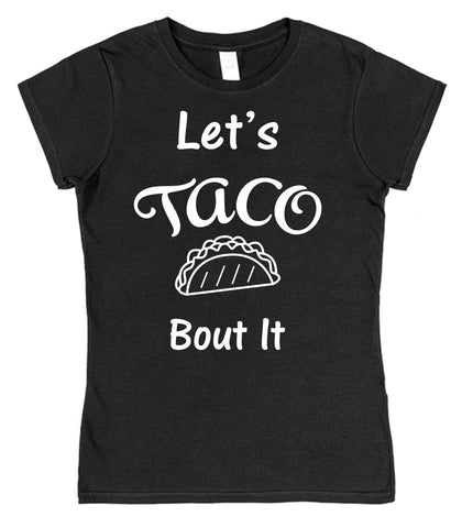 Let's Taco Bout It Womens T-Shirt