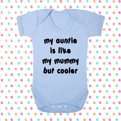 My Auntie Is Like My Mummy But Cooler Bodysuit - Click My Clobber