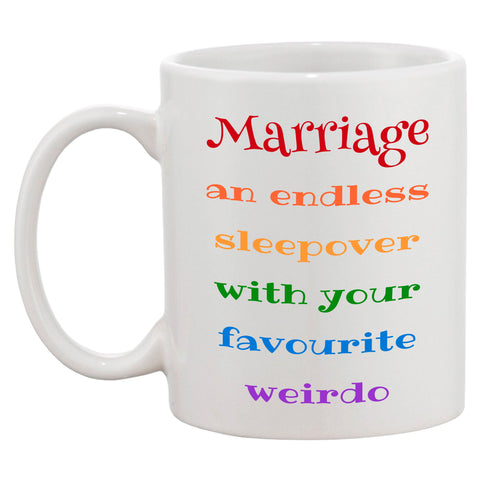 Marriage An Endless Sleepover With Your Favourite Weirdo Mug