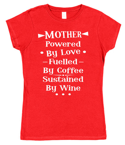 Mother Powered By Love Fuelled By Coffee Sustained By Wine Womens T-Shirt - Click My Clobber