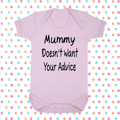 Mummy Doesn't Want Your Advice Bodysuit - Click My Clobber