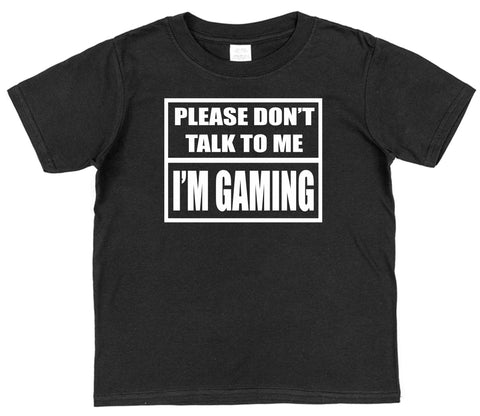Please Don't Talk To Me I'm Gaming Kids Cotton T-Shirt - Click My Clobber