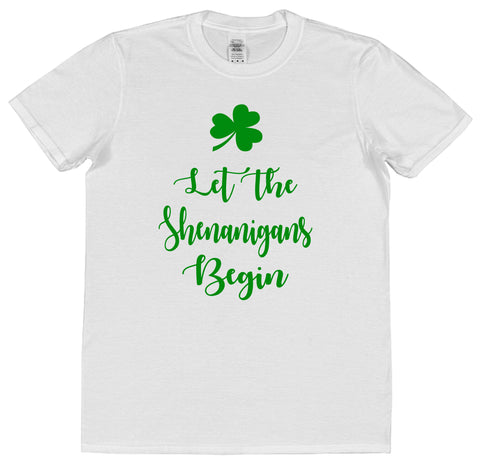 Let The Shenanigans Begin St Patrick's Day T-Shirt (Mens or Ladies) - Click My Clobber