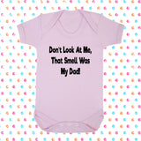 Don't Look At Me That Smell Was My Dad! Bodysuit - Click My Clobber