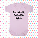 Don't Look At Me That Smell Was My Uncle! Bodysuit - Click My Clobber