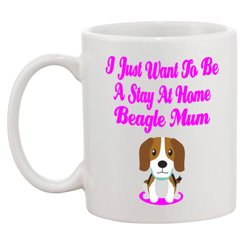 I Just Want To Be A Stay At Home Beagle Mum Mug