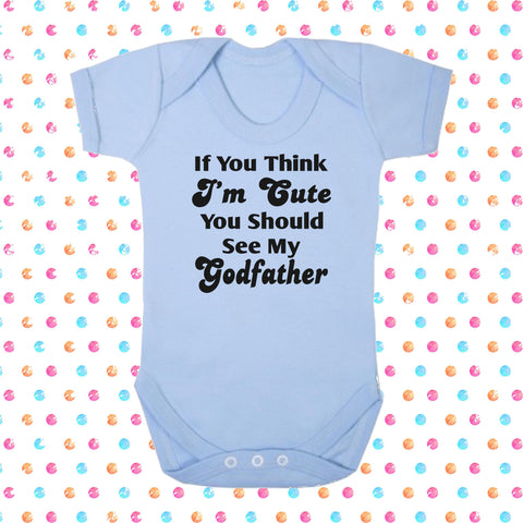 If You Think I'm Cute You Should See My Godfather Bodysuit - Click My Clobber