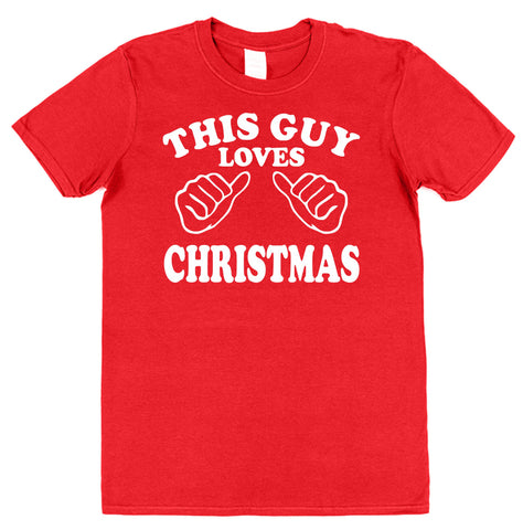 This Guy Loves Christmas T-Shirt - Click My Clobber