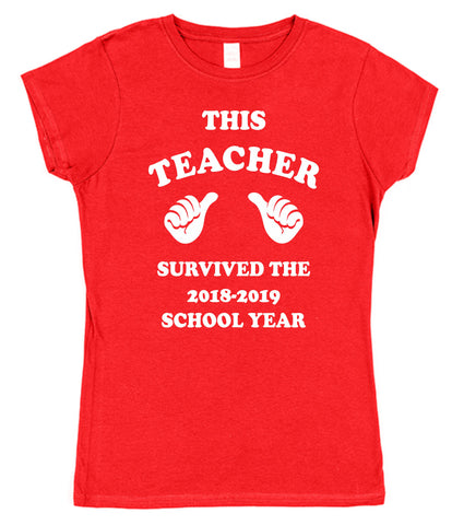 This Teacher Survived The 2018-2019 School Year T-Shirt (Mens or Ladies)