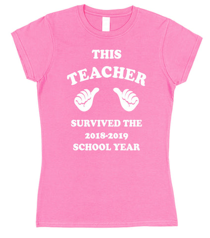 ace3d8cc This Teacher Survived The 2018-2019 School Year T-Shirt (Mens or Ladies