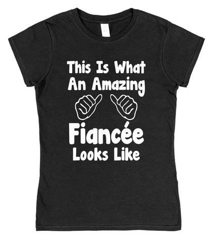 This Is What An Amazing Fiancée Looks Like Womens T-Shirt - Click My Clobber