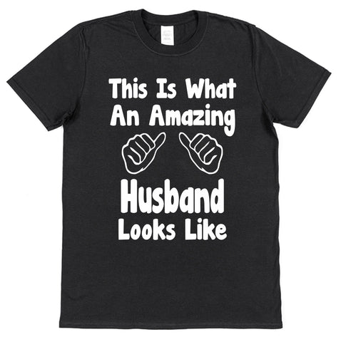 This Is What An Amazing Husband Looks Like T-Shirt - Click My Clobber