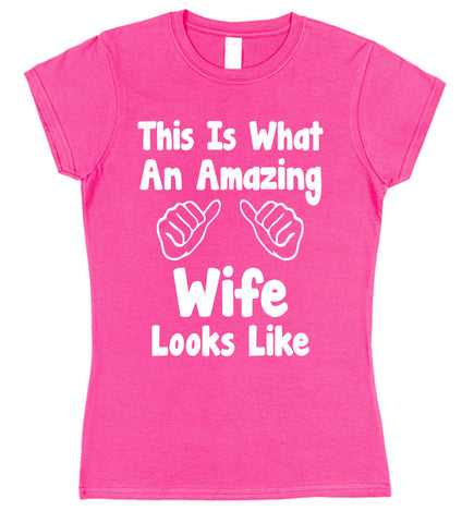 This Is What An Amazing Wife Looks Like Womens T-Shirt - Click My Clobber