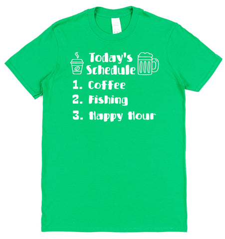 Today's Schedule Coffee Fishing Happy Hour T-Shirt - Click My Clobber