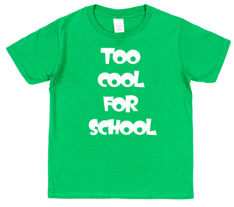 Too Cool For School Kids Cotton T-Shirt - Click My Clobber