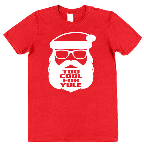 Too Cool For Yule Christmas T-Shirt - Click My Clobber