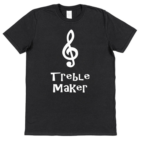Treble Maker T-Shirt - Click My Clobber