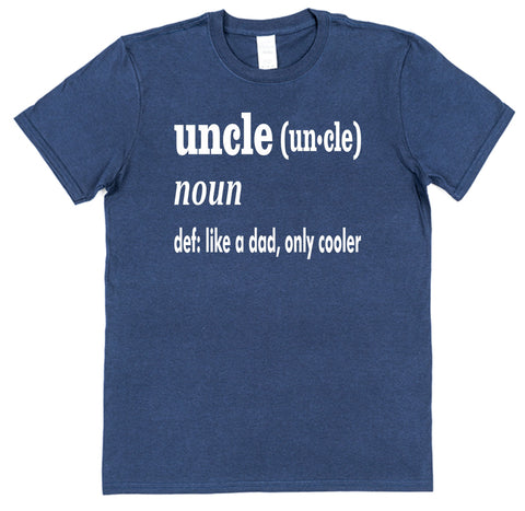 Uncle Like A Dad Only Cooler T-Shirt - Click My Clobber