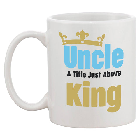 Uncle A Title Just Above King Mug