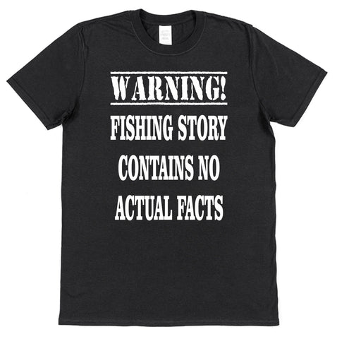 Warning Fishing Story Contains No Actual Facts T-Shirt - Click My Clobber