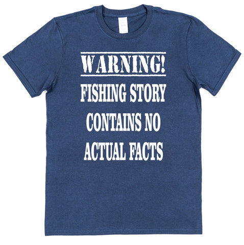 Warning Fishing Story Contains No Actual Facts T-Shirt