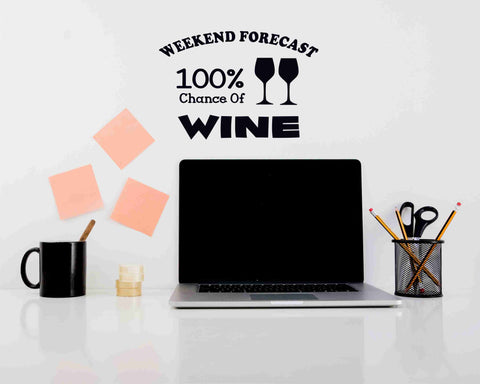 Weekend Forecast 100% Chance Of Wine Wall Decal