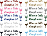 Wine a Little Laugh a Lot Wall Decal