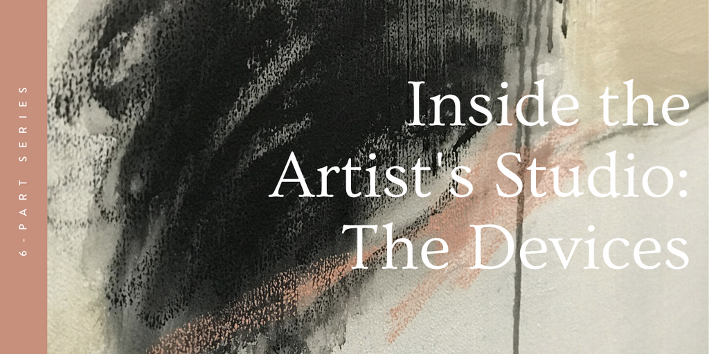 Inside the Artist's Studio: Devices