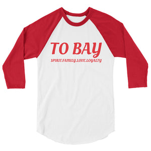 TO BAY 3/4 sleeve raglan shirt Red Logo (6 Variants)