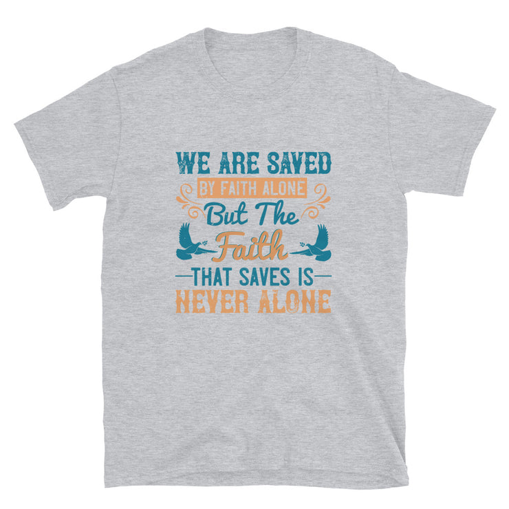 We Are Saved By Faith Alone - Monkeyduds