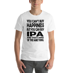 You Can't Buy Happiness But You Can IPA And Kind Of The Same Thing