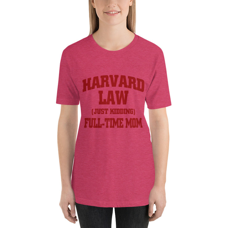 Harvard Law - Just Kidding - Full Time MOM - Monkeyduds