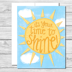 It's your time to shine! Hand drawn graduation or encouragement card