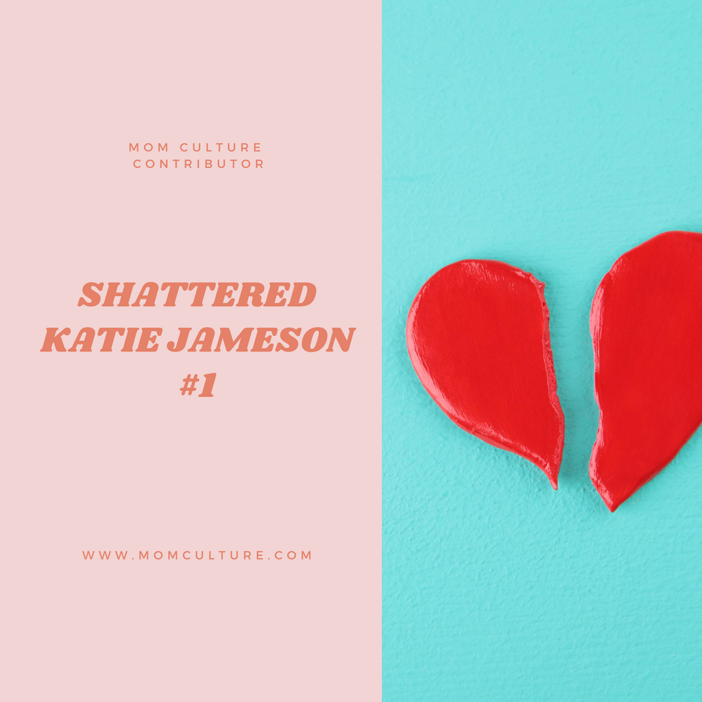 Shattered Katie Jameson  #1